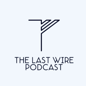 The Last Wire Podcast